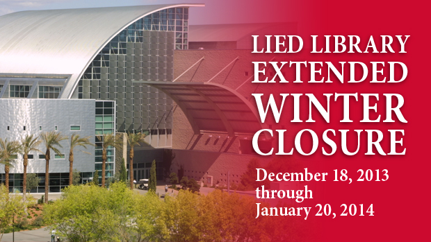 Lied Library Extended Winter Closure: Dec. 18 - Jan. 20