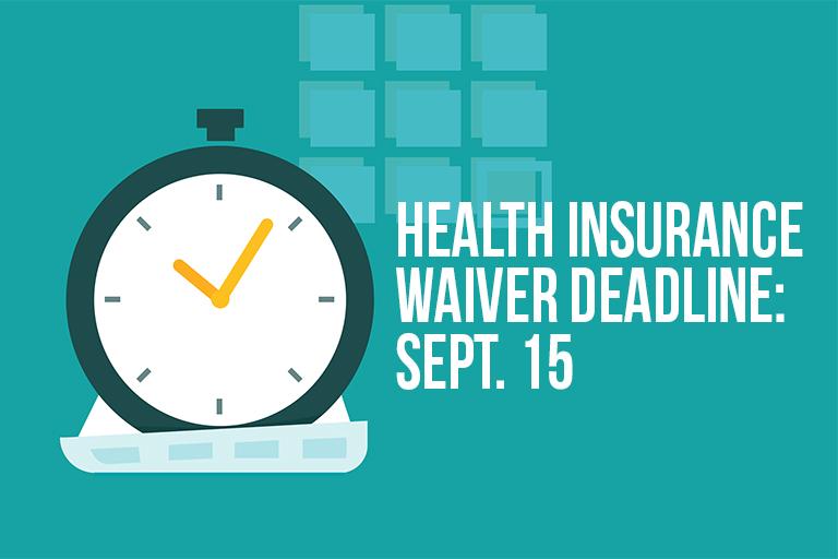 Health Insurance Waiver Deadline: September 15