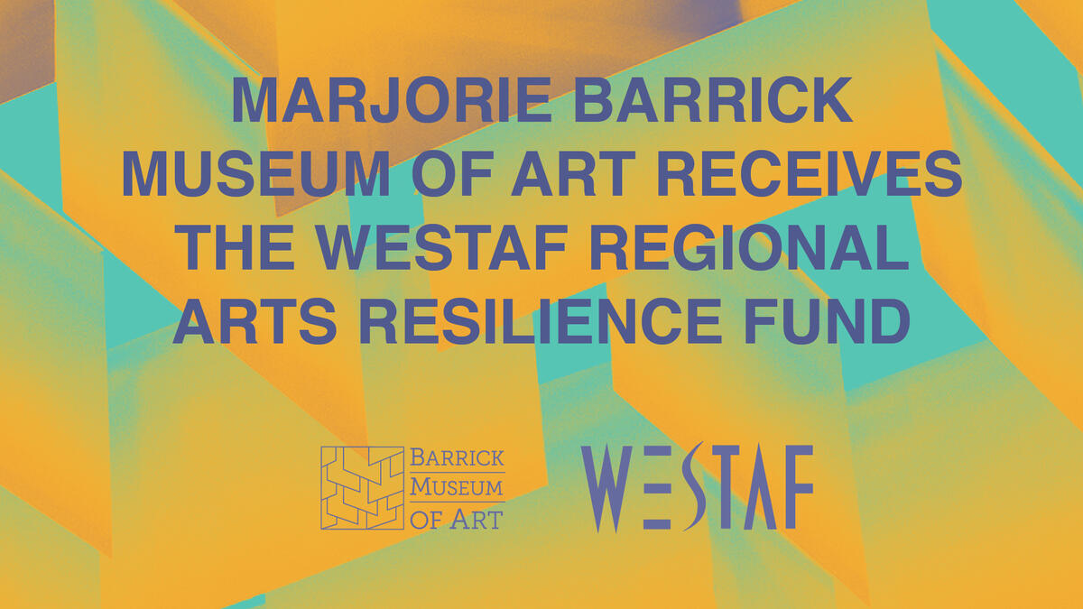 Marjorie Barrick Museum of Art Receives the WESTAF Regional Arts Resilience Fund