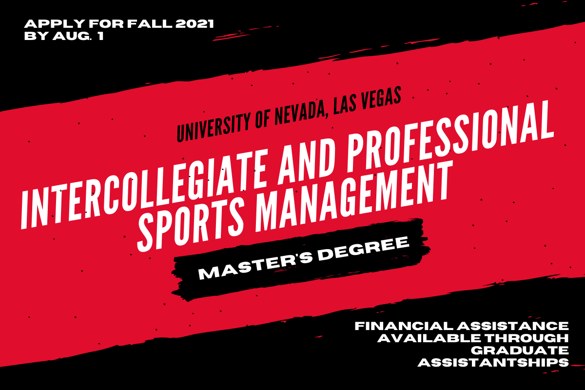 Graphic: UNLV Intercollegiate and Professional Sport Management - Apply for Fall 2021 by Aug 1 - Financial Assistance available