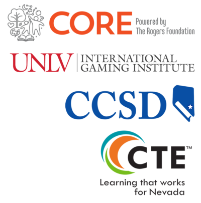 UNLV International Gaming Institute. Core, powered by The Rogers Foundation, and CCSD's Career and Technical Education Department partnership logos
