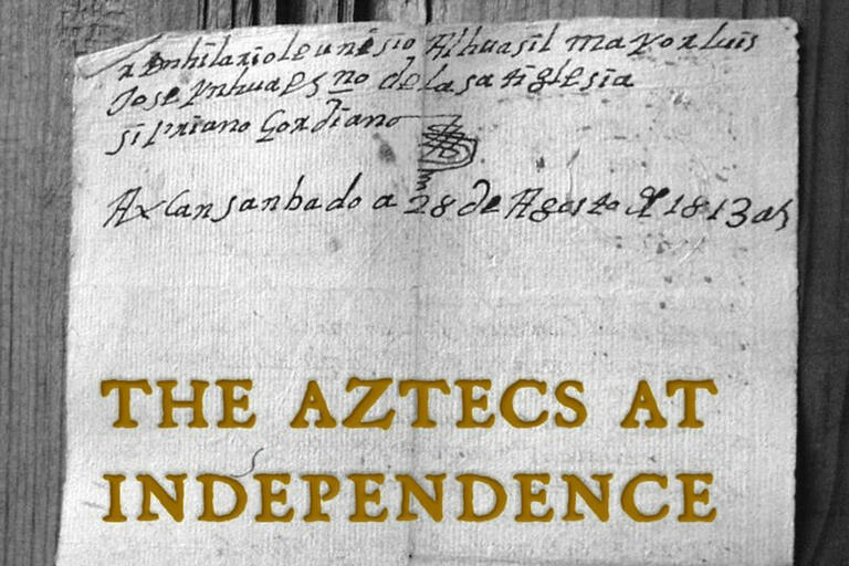 Cover of The Aztecs at Indepencence