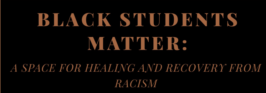 Black Students Matter A space for Healing and Recovery from Racism