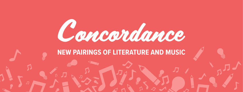 """An image of musical notes, pencils, and lightbulbs with the header: """"Concordance: New Pairs of Literature and Music"""""""