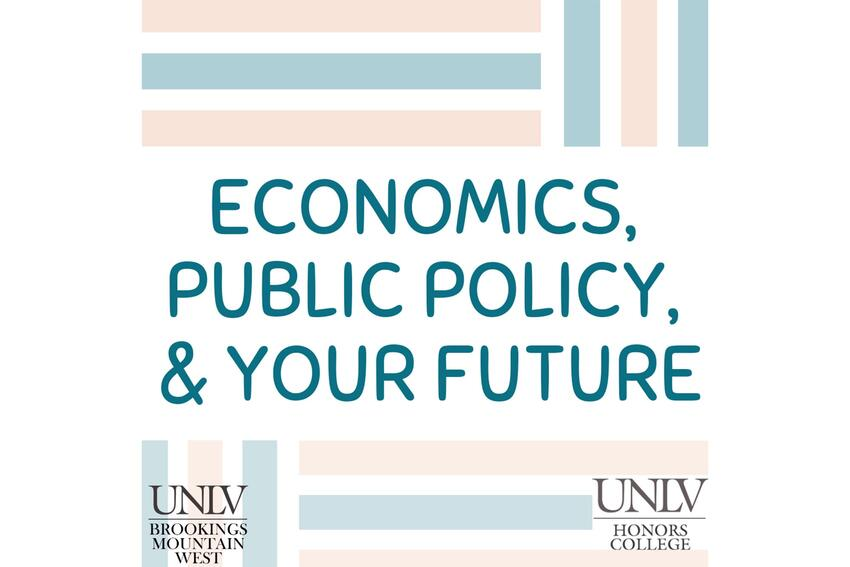 "An image of colored lines surrounding the title, ""Economics, Public Policy, & Your Future"" with the logos of UNLV and Brookings Mountain West in the corners."