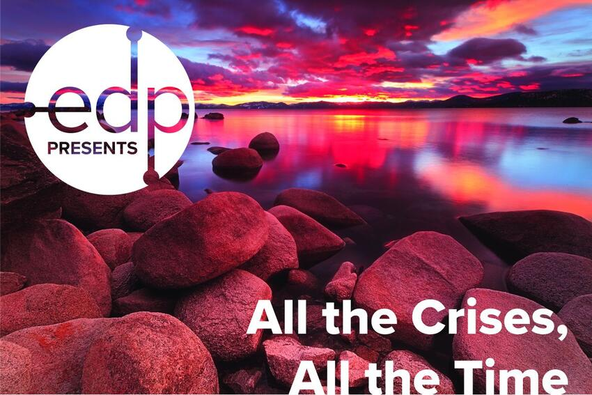 EDP presents All the crises, all the time