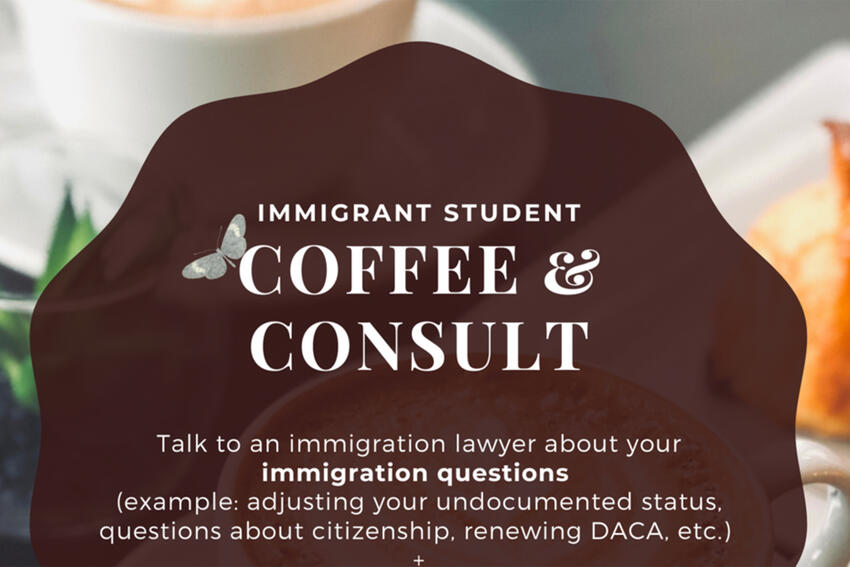 Immigrant Student Coffee and Consult Flyer Image