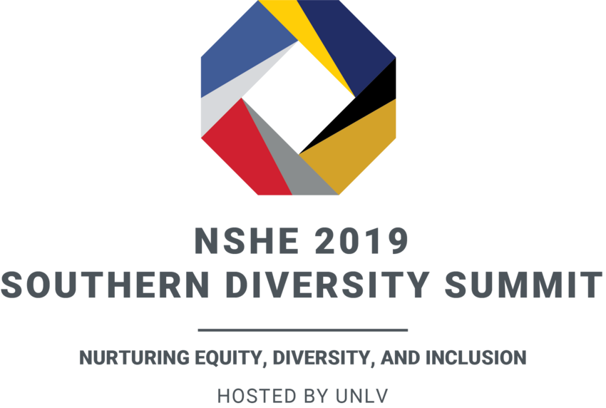 NSHE 2019 Southern Diversity Summit: Nurturing Equity, Diversity, and Inclusion. Hosted by UNLV.