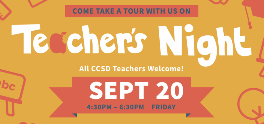 Come Take a Tour With Us On - Teachers Night: All CCSD Teachers Welcome