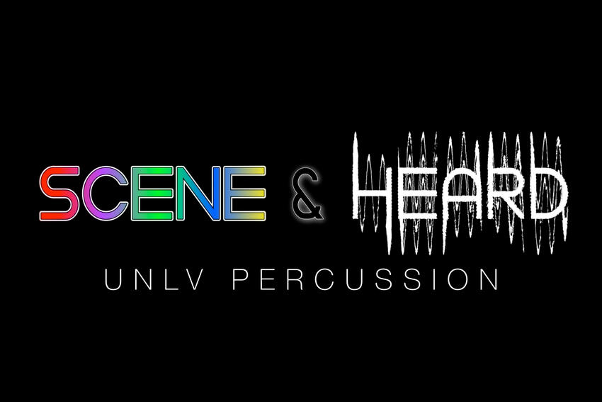 Text: Scene & Heard - UNLV Percussion (text on a black background)