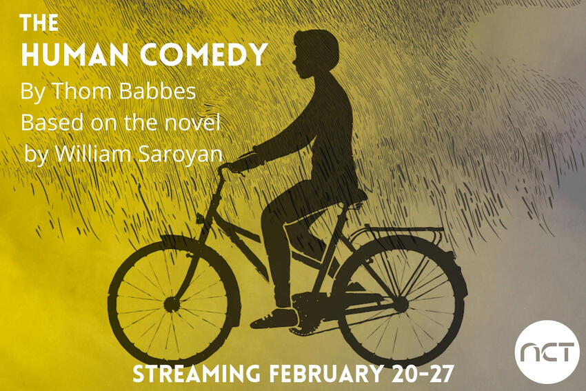 Image: Boy on bike on field of Gold / Text: The Human Comedy by Thom Babbes, Based on the novel by William Saroyan, Streaming February 20 to 27 (NCT logo)
