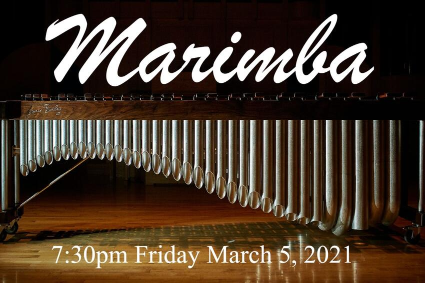 Text: Marimba, 7:30 p.m., Friday, March 5, 2021 / Picture: A Marimba